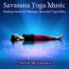 Savasana Yoga Music: Healing Guitar for Massage, Sleep & Yoga Nidra Digital Only